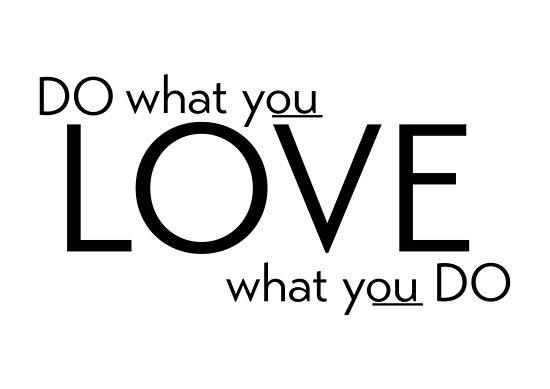 do what you love - motivational by razvandrc