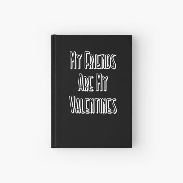 Valentines Day Gift - My Friends are My Valentines - Friendship Hardcover Journal
