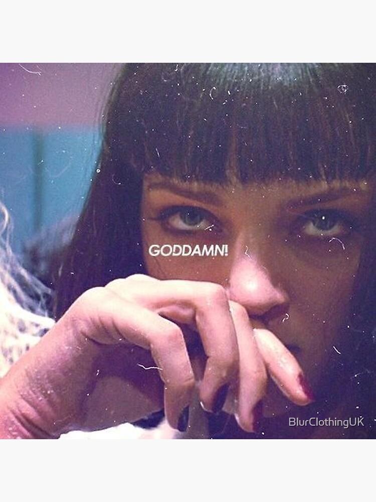 Mia Wallace God Damn! by BlurClothingUK