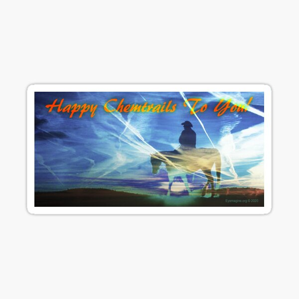 Happy Chemtrails to You Glossy Sticker