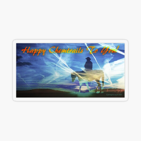 Happy Chemtrails to You Transparent Sticker