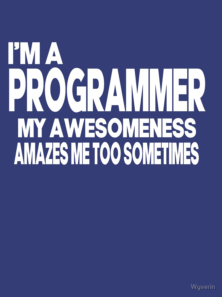 I'm a Programmer by Wyverin