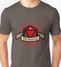 I'm helping - Role dice T-Shirt