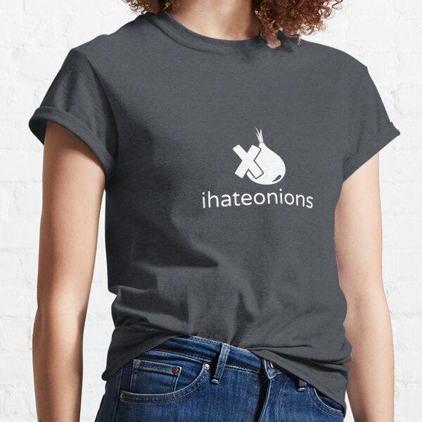 ihateonions White Classic T-Shirt