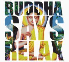 Buddha Says Relax