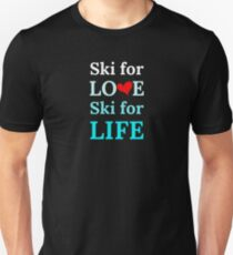 Ski For Love, Ski For Life. For Skiers and Ski Lovers. Perfect for After Ski. Slim Fit T-Shirt