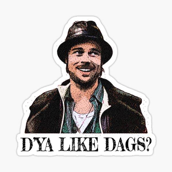 D'ya Like Dags? Sticker