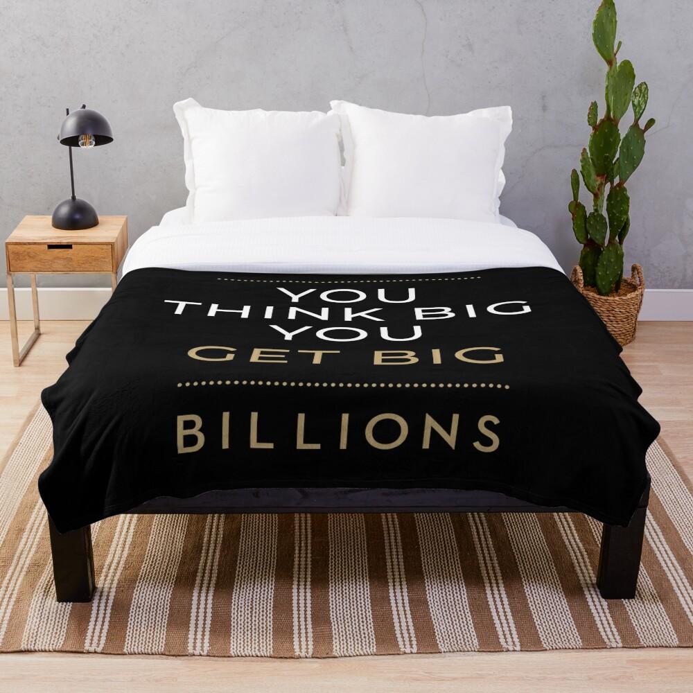 You Think Big, You Get Big Billions Throw Blanket