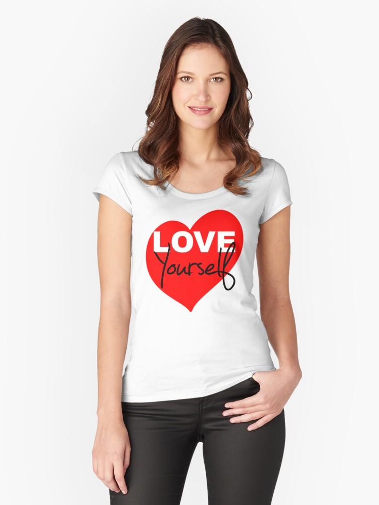 LOVE Yourself! Women's Fitted Scoop T-Shirt Front