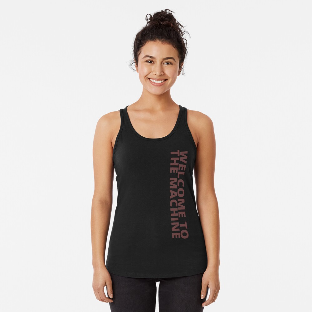 Welcome to the Machine. Perfect for Gym Training and Crossfit, Workout Gear and Accessories. Racerback Tank Top
