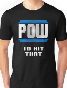 POW  I'd hit that. Unisex T-Shirt