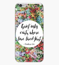 Grief only exists where love lived first... iPhone Case