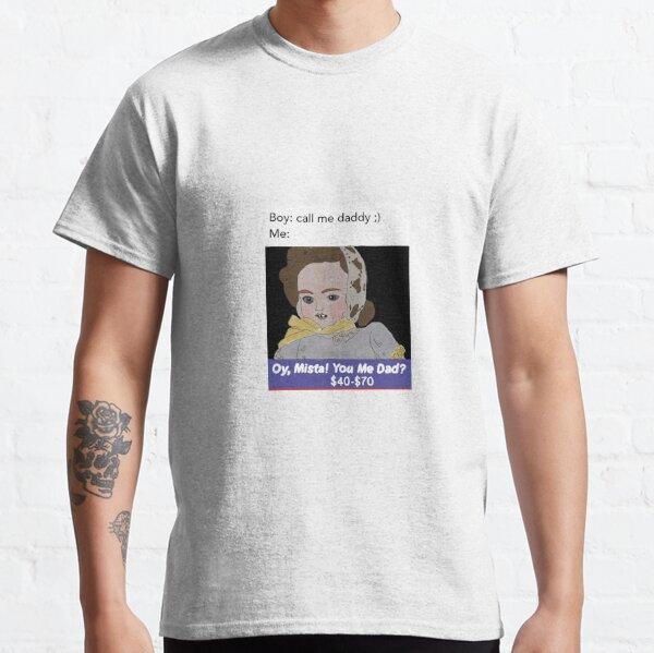 Meme Daddy Viral Tumblr Twitter Printed T-Shirt Adult Sizes