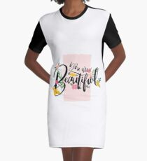 You Are Beautiful Graphic T-Shirt Dress
