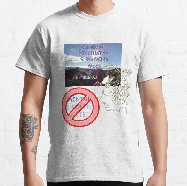 Celebrate Psychiatric Survivors Week Classic T-Shirt
