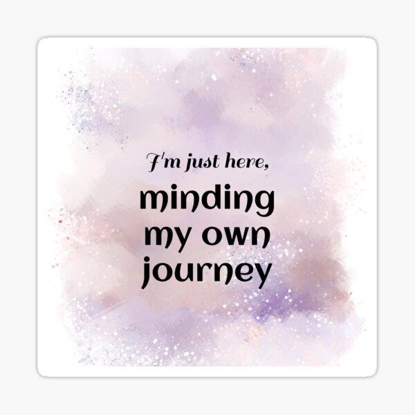 Minding My Own Journey (black) Motivational Sticker