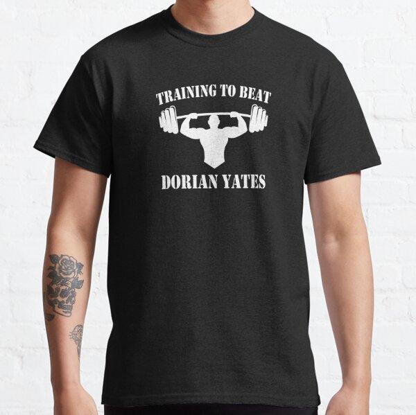 Training to beat Dorian Yates Classic T-Shirt