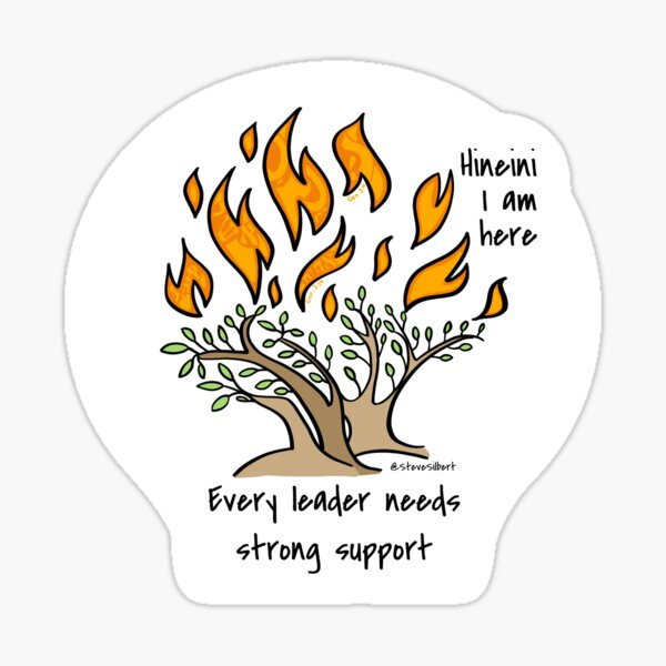 the Burning Bush - Every leader needs strong support Sticker