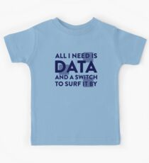 All I Need Is Data... Geek - Light Kids Tee