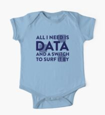 All I Need Is Data... Geek - Light One Piece - Short Sleeve