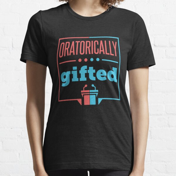 Speech and Debate - Oratorically Gifted Essential T-Shirt