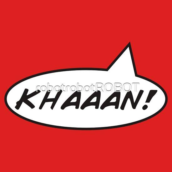 TShirtGifter presents: Khan. KHAAAN!