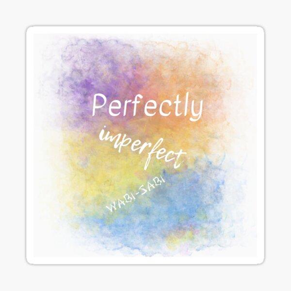 Perfectly Imperfect - Wabi-Sabi (white) Motivational Sticker