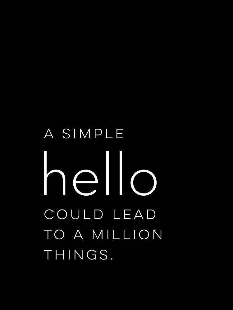"""A simple hello could lead to a million things"""" Greeting Card by ..."""