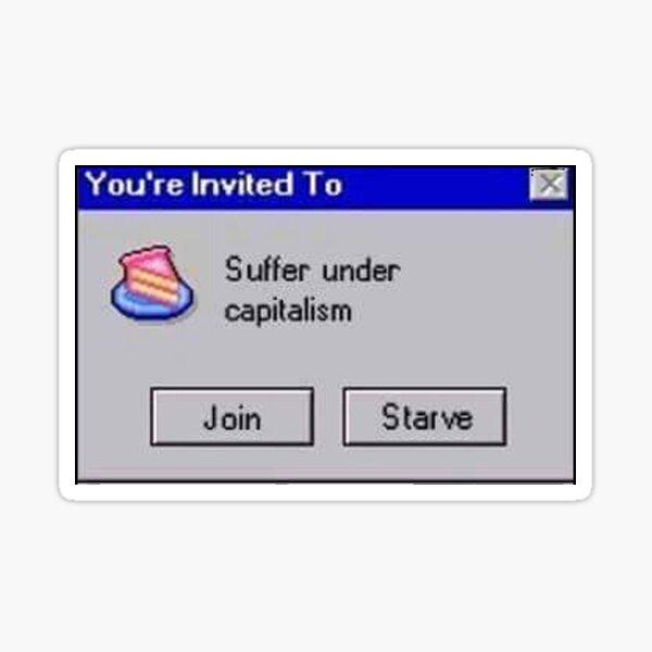 Sufrir bajo el capitalismo Pegatina