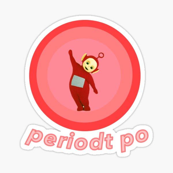 periodt po! Sticker