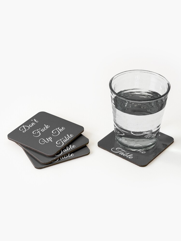 Alternate view of don't f#*& up the table Coasters (Set of 4)