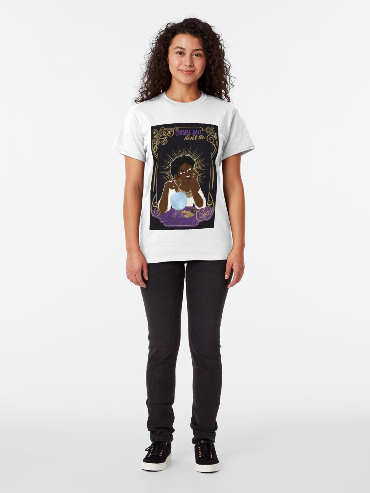 Alternate view of The Crystal Ball Don't Lie Classic T-Shirt