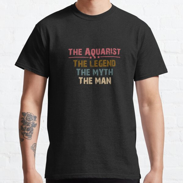 The Aquarist, Man, Myth, Legend Classic T-Shirt