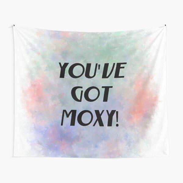 You've Got Moxy! (black) Motivational Tapestry