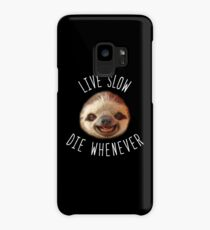 Live slow Die whenever Case/Skin for Samsung Galaxy