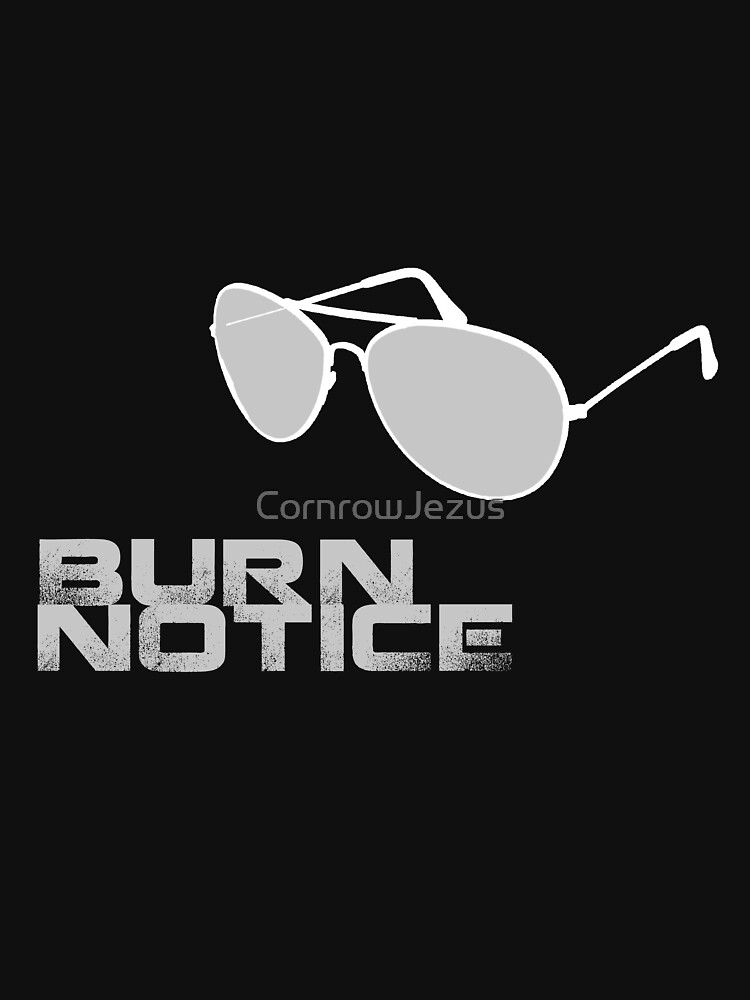 Burn Notice | Unisex T-Shirt