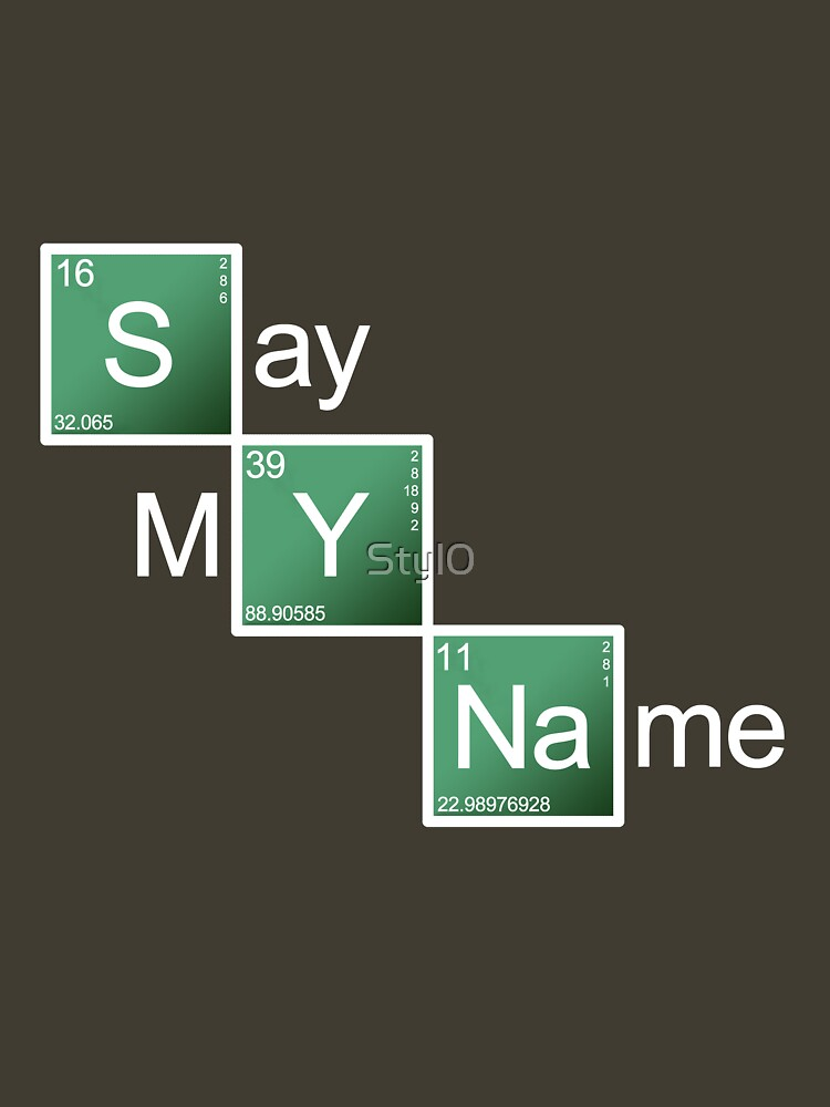 Say My Name | Unisex T-Shirt