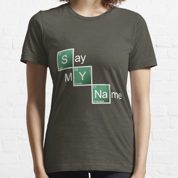 Say My Name Essential T-Shirt