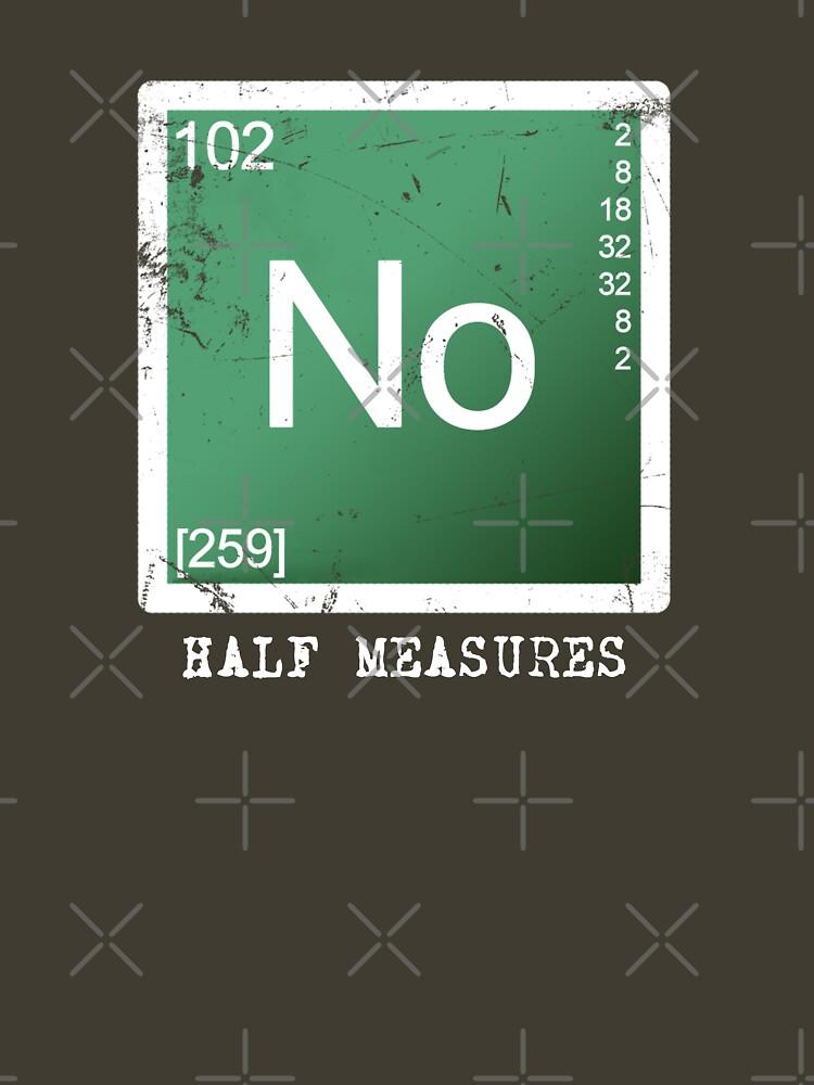 No Half Measures | Unisex T-Shirt