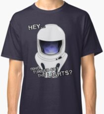 """""""Hey Who Turned Out The Lights"""" Classic T-Shirt"""
