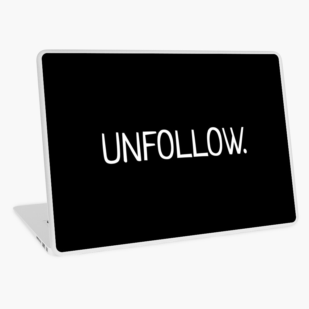 simple unfollow quote  Laptop Skin