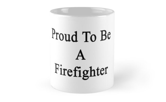 Proud To Be A Firefighter  by supernova23