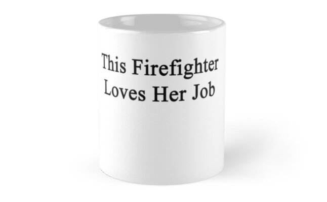 This Firefighter Loves Her Job  by supernova23