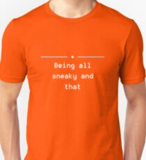 Being all sneaky Unisex T-Shirt