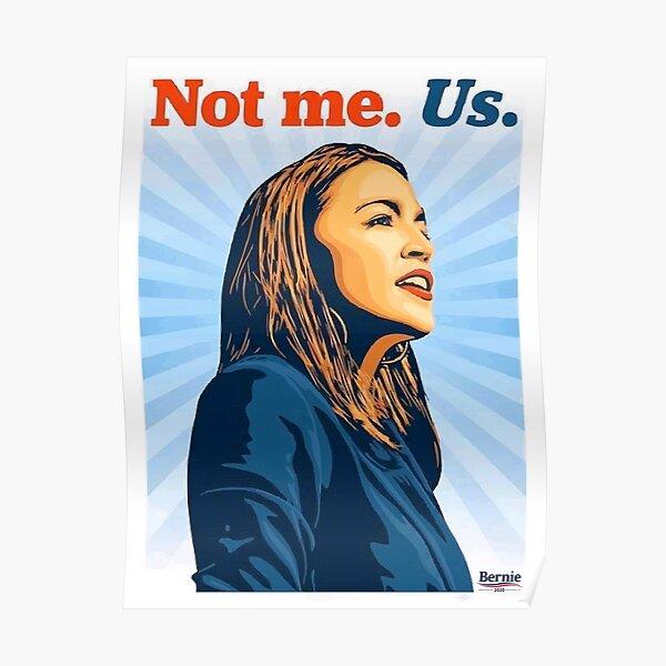 Bernie Sanders 2020 not me us alexandria ocasio cortez AOC Poster