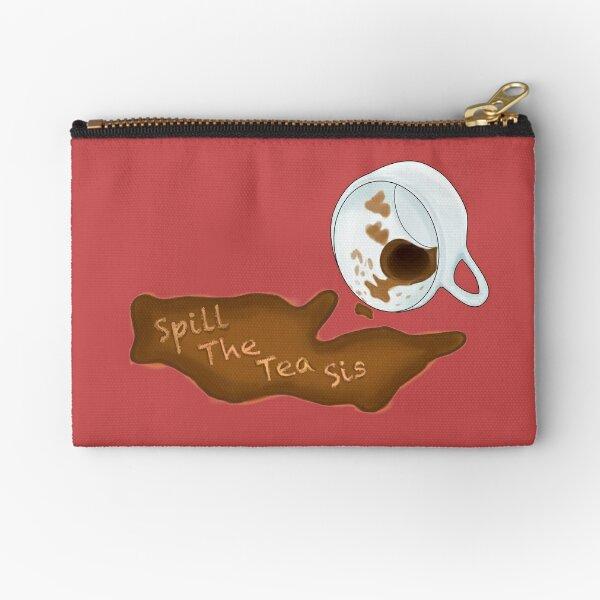 Spill The Tea Sis Zipper Pouch