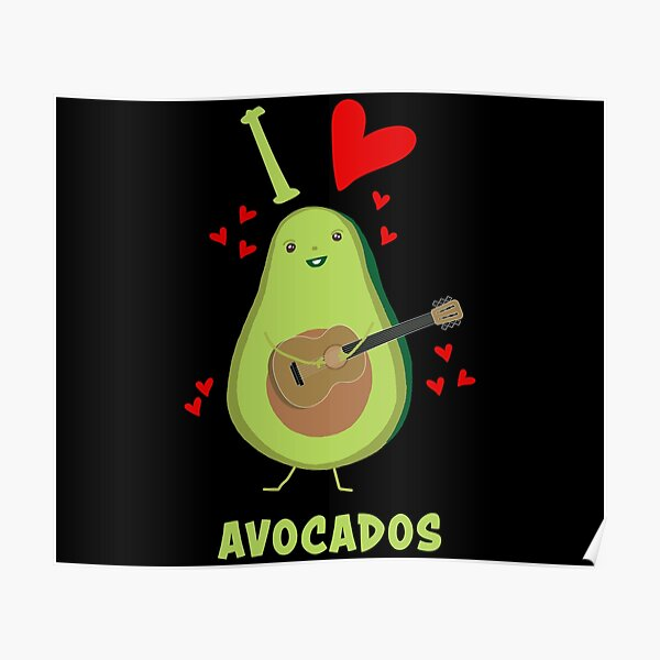 I Love Avocados With Hearts Avocado Playing Guitar Funny Poster