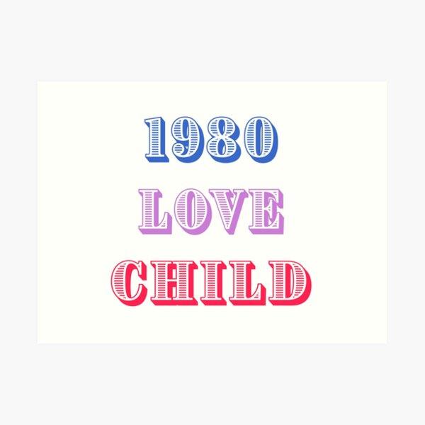 1980 Love Child Art Print