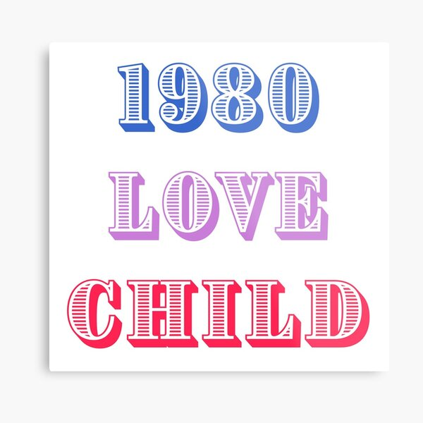 1980 Love Child Metal Print