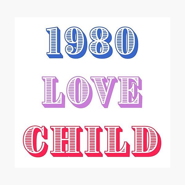 1980 Love Child Photographic Print